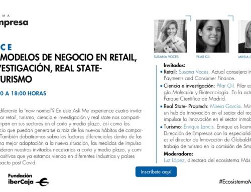 ASK ME EXPERIENCE. REDISEÑO DE MODELOS DE NEGOCIO EN RETAIL, CIENCIA E INVESTIGACIÓN, REAL STATE- PROPTECH Y TURISMO